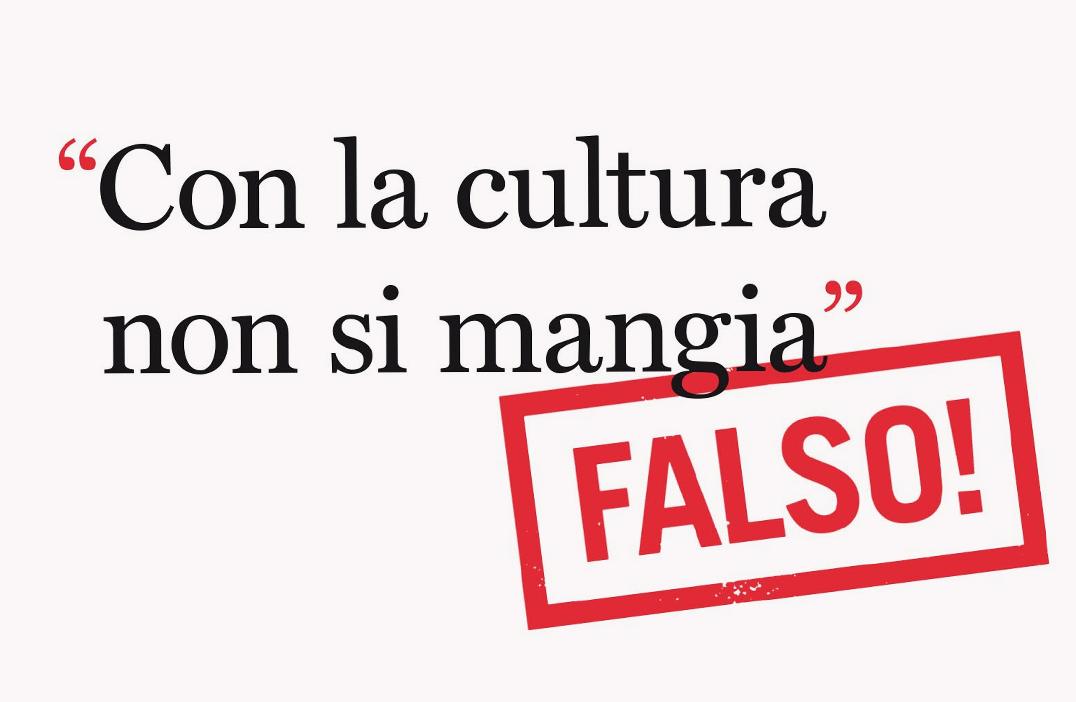 «Con la cultura non si mangia» Falso!